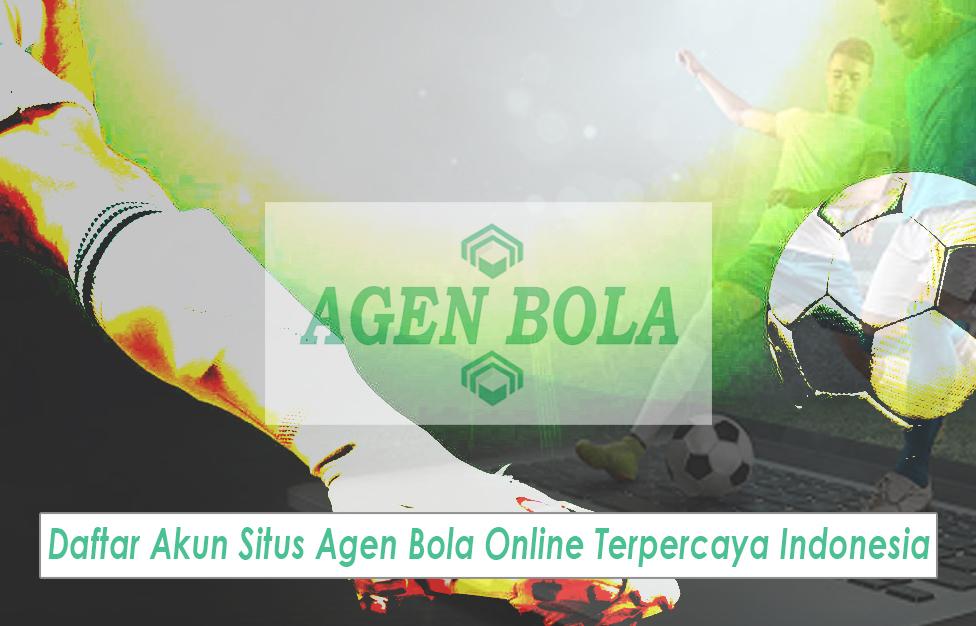 Agen Bola Online Terpercaya Indonesia - Agen Bola Judi Online