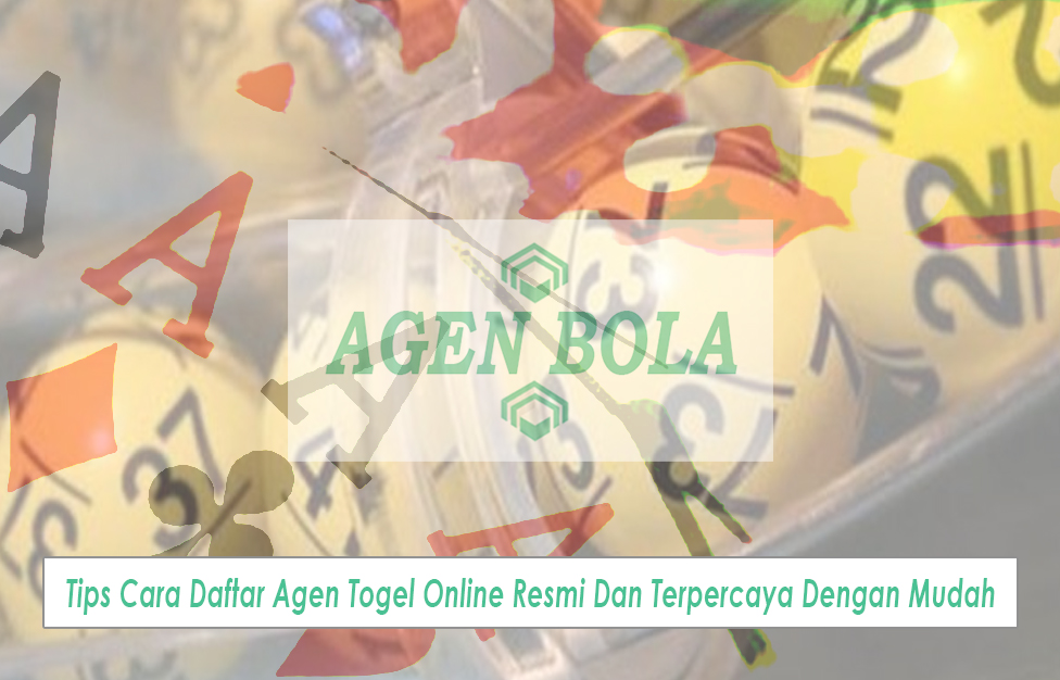 Agen Togel Online Resmi Dan Terpercaya Tips Dengan Mudah